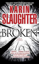 Broken : A Novel of Suspense - Karin Slaughter