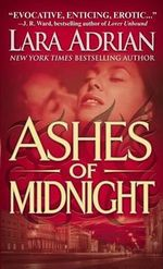 Ashes of Midnight : Midnight Breed Series : Book 6 - Lara Adrian