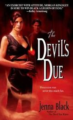 The Devil's Due: Morgan Kingsley, Exorcist 3 :  Morgan Kingsley, Exorcist 3 - Jenna Black