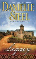 Legacy : A Novel - Danielle Steel
