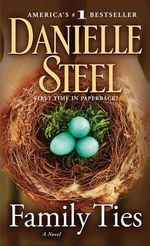 Family Ties : A Novel - Danielle Steel