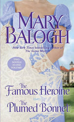 The Famous Heroine/ The Plumed Bonnet - Mary Balogh