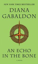 An Echo in the Bone : Outlander Series : Book 7 - Diana Gabaldon