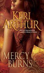 Mercy Burns : Myth and Magic Series : Book 2 - Keri Arthur