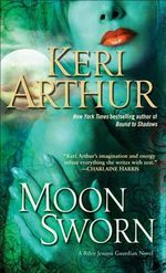 Moon Sworn : Riley Jenson Guardian Series : Book 9 - Keri Arthur