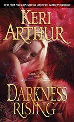 Darkness Rising : Dark Angels Series : Book 2 - Keri Arthur