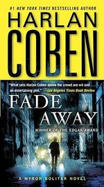 Fade Away : Myron Bolitar Series : Book 3 - Harlan Coben