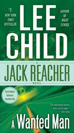 A Wanted Man (with Bonus Short Story Deep Down) : A Jack Reacher Novel - Lee Child