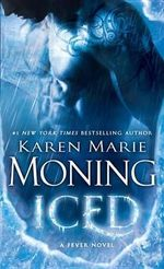 Iced : A Fever Novel - Karen Marie Moning