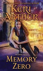 Memory Zero : The Spook Squad 1 - Keri Arthur