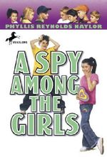 A Spy among the Girls : Boy/Girl Battle (Paperback) - Phyllis Reynolds Naylor