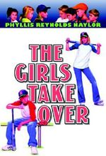 The Girls Take Over : Boy/Girl Battle (Paperback) - Phyllis Reynolds Naylor
