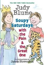 Soupy Saturdays with the Pain and the Great One : Pain & the Great One (Quality) - Judy Blume