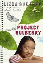 Project Mulberry - Mrs Linda Sue Park