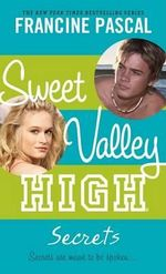 Sweet Valley High #2 : Secrets : Secrets Are Meant To Be Spoken.... - Francine Pascal
