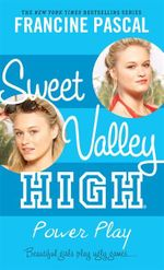 Sweet Valley High #4 : Power Play : Beautiful Girls Play Ugly Games.... - Francine Pascal