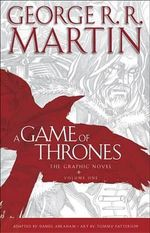 A Game of Thrones: Volume 1 : The Graphic Novel - George R R Martin