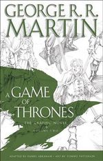 A Game of Thrones : The Graphic Novel: Volume Two - George R R Martin