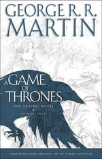 A Game of Thrones, Volume Three : The Graphic Novel - George R R Martin