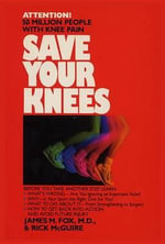 Save Your Knees - James M. Fox
