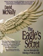 The Eagle's Secret : Success Strategies for Thriving at Work & in Life - David McNally