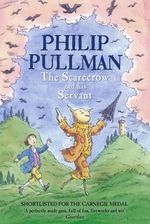 The Scarecrow and His Servant  - Philip Pullman