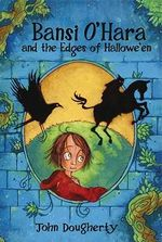 Bansi O'Hara and the Edges of Halloween - John Dougherty