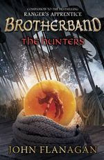 Brotherband: The Hunters : Book Three - John Flanagan