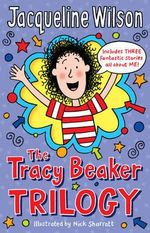 The Tracy Beaker Trilogy - Jacqueline Wilson