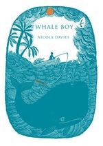 Whale Boy - Nicola Davies
