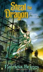 Steal the Dragon : Sianim Series : Book 2 - Patricia Briggs