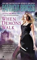 When Demons Walk : Sianim Series : Book 3 - Patricia Briggs