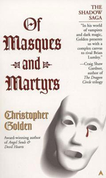 Of Masques and Martyrs : Shadow Saga - Christopher Golden