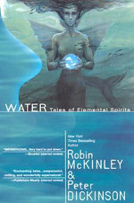 Water : Tales of Elemental Spirits - Robin McKinley