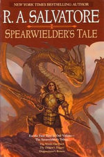 Spearwielder's Tale : For the First Time in One Volume, the Spearwielder's Trilogy - R. A. Salvatore