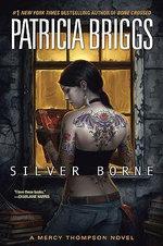 Silver Borne : Mercy Thompson Series : Book 5 - Patricia Briggs
