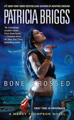 Bone Crossed : Mercy Thompson Novel : Book 4 - Patricia Briggs
