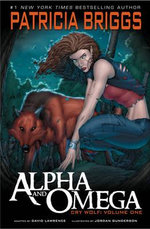 Alpha and Omega : Cry Wolf: Volume One - Patricia Briggs