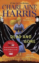 Dead And Gone : Sookie Stackhouse Series : Book 9 - Charlaine Harris