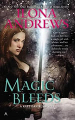 Magic Bleeds : Kate Daniels Series : Book 4 - Ilona Andrews