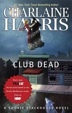 Club Dead : Sookie Stackhouse Series : Book 3 - Charlaine Harris