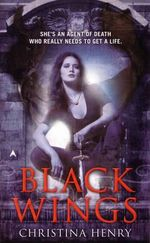 Black Wings : A Black Wings Novel : Book 1 - Christina Henry