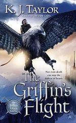 The Griffin's Flight : Fallen Moon Series : Book Two - K J Taylor