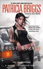 Frost Burned : Mercy Thompson Novels - Patricia Briggs