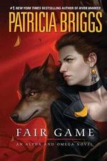 Fair Game : Alpha and Omega Series : Book 3 - Patricia Briggs