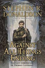 Against All Things Ending : The Last Chronicles of Thomas Covenant - Stephen R Donaldson