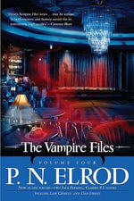 The Vampire Files, Volume Four - P N Elrod, Editor