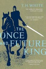 The Once and Future King - T H White