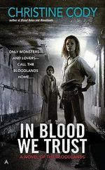 In Blood We Trust : Novel of the Bloodlands - Christine Cody