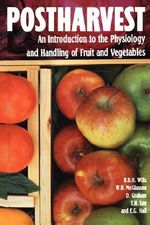 Postharvest : An Introduction to the Physiology and Handling of Fruits and Vegetables - R.B.H. Wills